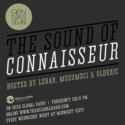 """The Sound Of Connaisseur"" Radio Show on Ibiza Global Radio"