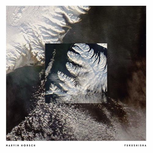 FILM 005 - Marvin Horsch - Fukushisha EP