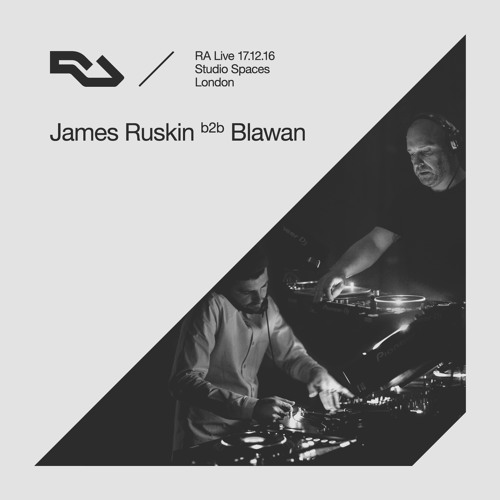 RA Live 2016.12.17 - James Ruskin b2b Blawan, fabric In Residence, London