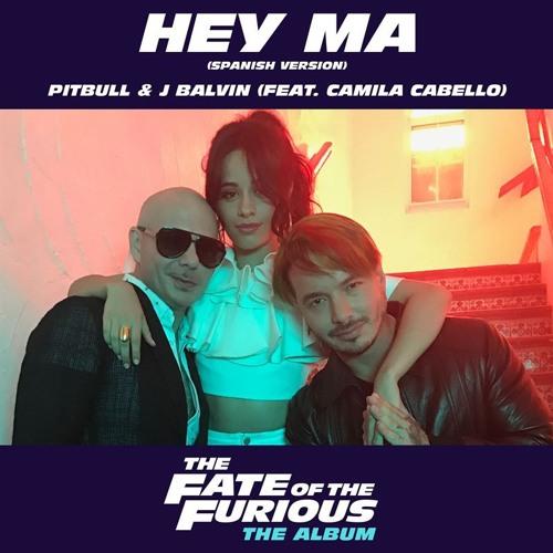 Baixar Hey Ma - Pitbull Ft J Balvin & Camila Cabello