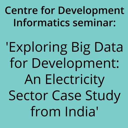 Exploring Big Data for Development: An Electricity Sector Case Study from India including Q&A