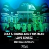 Diaz & Bruno - Love Sensez (Max Wallin' Touch)