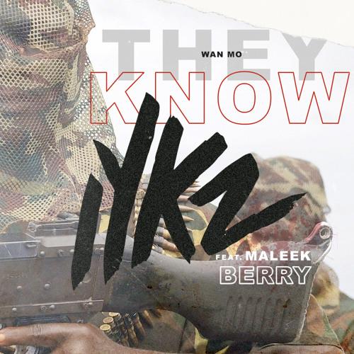 IYKZ - They Know ft. Maleek Berry