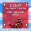 R. Kelly - I Believe I Can Fly (Kees Sjansen Remix)