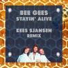 Bee Gees - Stayin Alive (Kees Sjansen Remix)