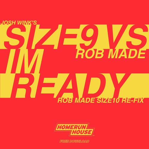 Size 9 Vs Rob Made - I'm Ready (Rob Made's Size 10 Re-Fix) FREE DOWNLOAD