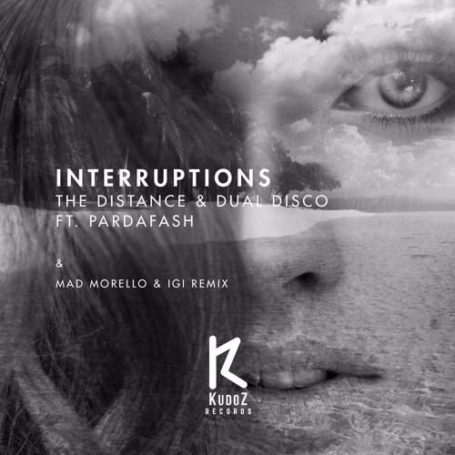 The Distance & Dual Disco Ft. Pardafash - Interruptions (Original Mix)