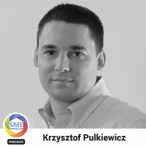 2d Episode: Krzysztof Pulkiewicz - CEO at bankUP, SME Fintech Bank