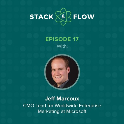 Jeff Marcoux of Microsoft - Lead Prioritization, Lead Generation and The Rise of Customer Experience