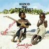 DEJAVU - SWEET LOVE (WIZKID) at Nigeria