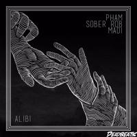 Pham & sober rob - Alibi (feat. Madi)