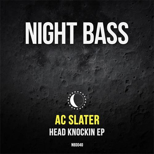 AC Slater - Head Knockin EP (Out Now)