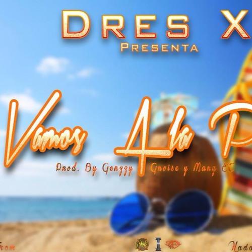 Dres X - Vamos A la Playa (Prod. By. Genzzy Gnoise y Manny E.C)