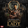My First Lady (prod by MB White y Ness)