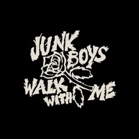 Junk Boys - Walk With Me