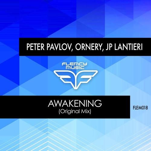 Peter Pavlov, Ornery, JP Lantieri - Awakening (Original Mix)