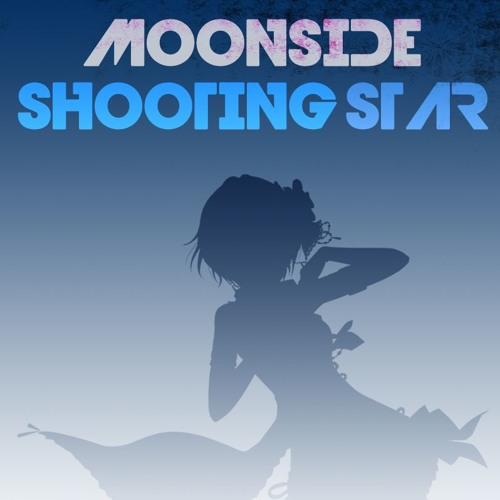 Moonside Shooting Star(ともしびあかり's mashup)