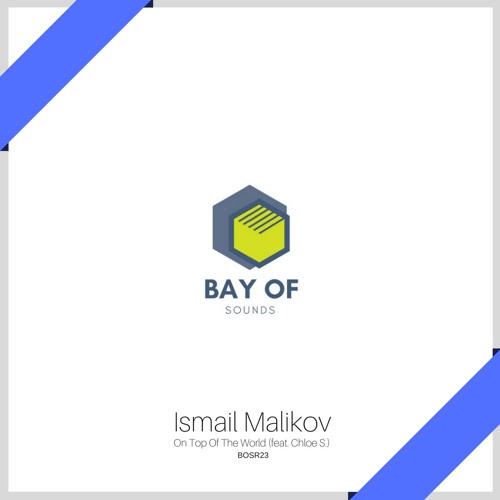 Ismail Malikov - On Top Of The World (ft. Chloe S.)
