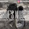 Chukcy Icky ft Ferndogg - Shoe's Muddy