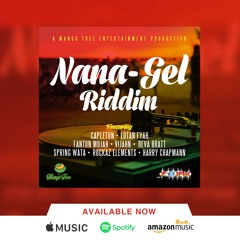 Harry Chapman - (NaNa-Gel Riddim)Produced by MangoTree Ent