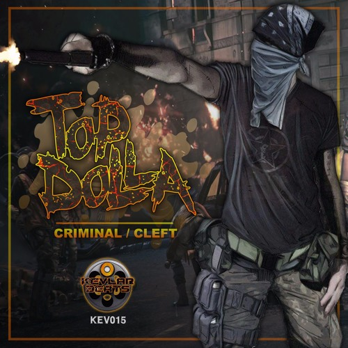 Top Dolla - Criminal / Cleft - Kevlar Beats (Out Soon)