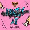 Chavalo - Crazy AF