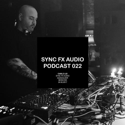 Sync Fx Audio Podcast - 022: Carlo Lio