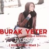 Burak Yeter Ft. Danelle Sandoval   - Tuesday (Rocket Fun Remix)