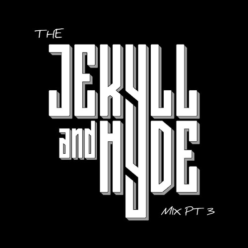 THE JEKYLL & HYDE MIX PT 3