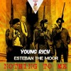 Young Rich - Nothing To Me (feat. Esteban The Moor)