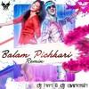 Balam Pichkari ( Remix ) - DJ HRN & DJ AVINASH