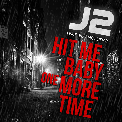 J2 'Baby Hit Me One More Time' EPIC TRAILER VERSION Feat. Blu Holliday