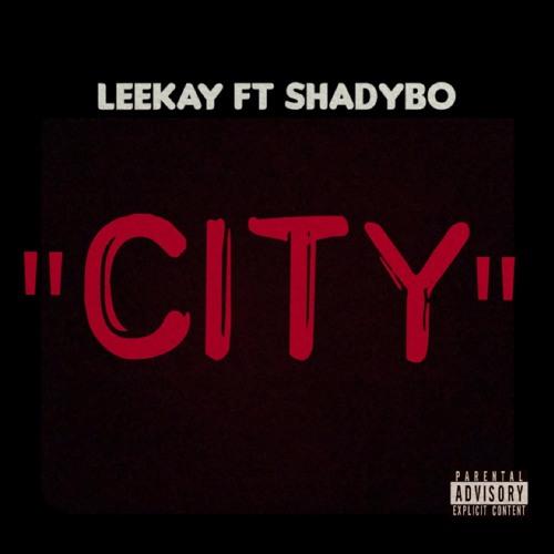 Leekay City Ft Shadybo  Prod By: jabarithegreat