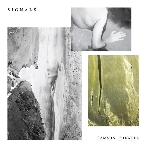 Samson Stilwell — Signals [EP Sampler]