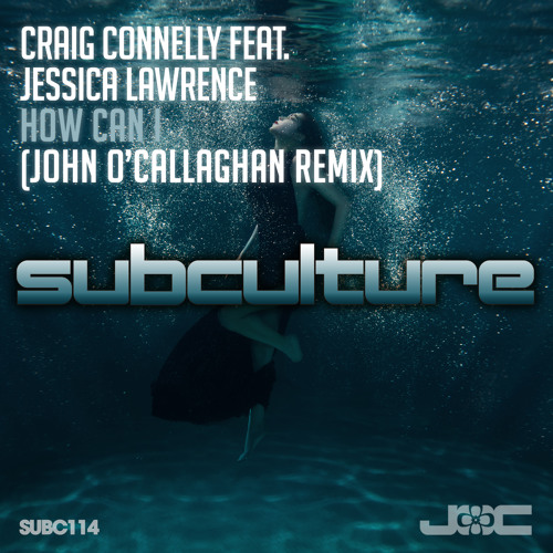 Craig Connelly feat. Jessica Lawrence - How Can I (John O'Callaghan Remix)