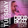 Burak Yeter feat. Danelle Sandoval - Tuesday (Dodobeatz Edit) FREE DOWNLOAD