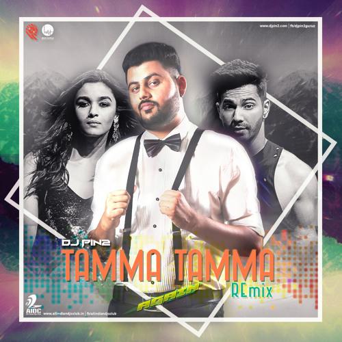 Tamma Tamma Again ''Badrinath Ki Dulhania'' (DJ Pin2 Remix)