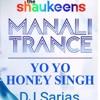Manali Trance Full Video | Yo Yo Honey Singh & Neha Kakkar |DJ Sarjas Remix