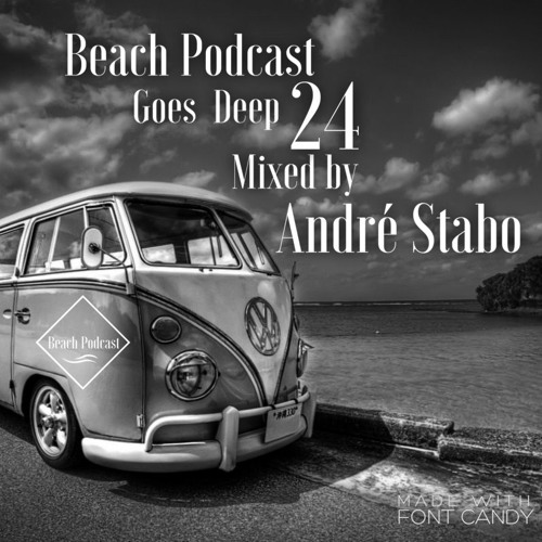 Beach Podcast Goes Deep 24 Mixed by André Stabo