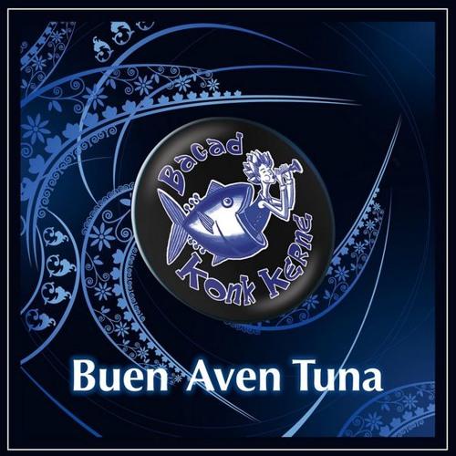 Buen Aven Tuna (2008)