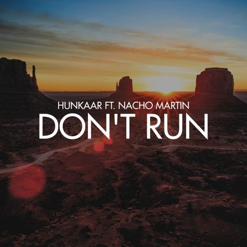 Hunkaar ft. Nacho Martin - Don't Run (Original Mix)