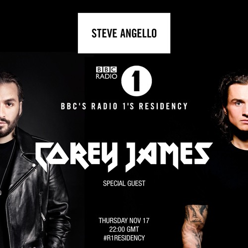Corey James Guestmix - Steve Angello BBC Radio 1 Residency (17.11.16)