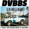 DVBBS & CMC$ ft. Gia Koka - Not Going Home [Alan Andreu Remix]