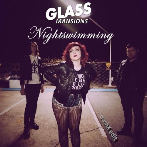 Glass Mansions - Nightswimming (crashX Edit)
