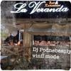 Dj Podnebesnyi - La Veranda Live Mix 1