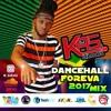 DJ KAS DANCEHALL FOREVA - 2017 Dancehall Mix