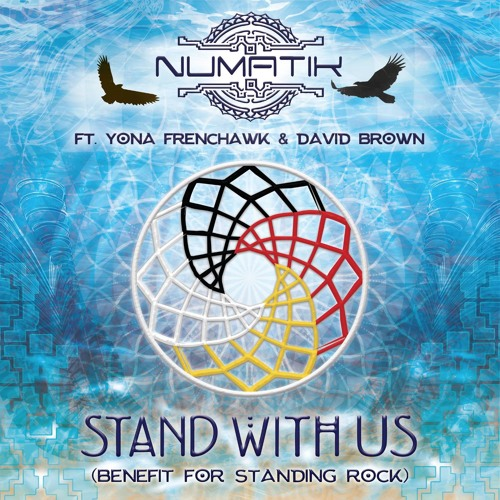 Stand With Us (song For Standing Rock)- Ft. Yona FrenchHawk & David Brown