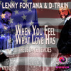 Lenny Fontana & D-Train - When You Feel What Love Has (DJ Sonarm & Paul Mixtailes Remix)