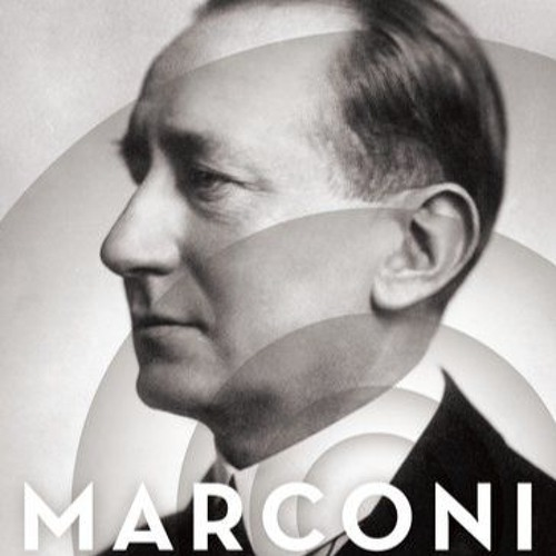 Radio Inventor Marconi with Prof Marc Raboy - What She Said eBook Cafe