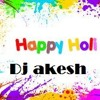 Holi Ho Holi Ho  Exclusive Remix Dj Akesh Nepali holi songs 2073